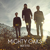 Play & Download Back To You by Mighty Oaks | Napster