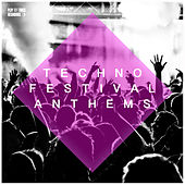 Play & Download Techno Festival Anthems by Various Artists | Napster