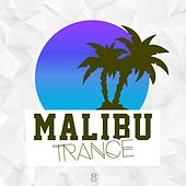Play & Download Malibu Trance, Vol. 8 by Various Artists | Napster