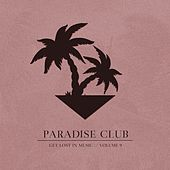 Paradise Club - Get Lost in Music, Vol. 9 by Various Artists