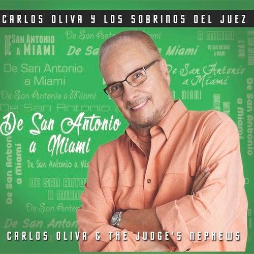 Play & Download De San Antonio A Miami by Carlos Oliva Y Los Sobrinos...   Napster