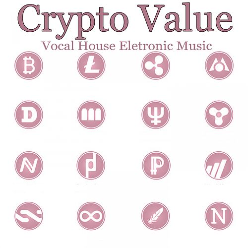 Crypto Value (Vocal House Eletronic Music) by Various Artists