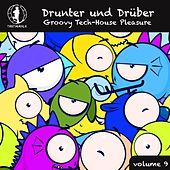 Drunter und Drüber, Vol. 9 - Groovy Tech House Pleasure! by Various Artists