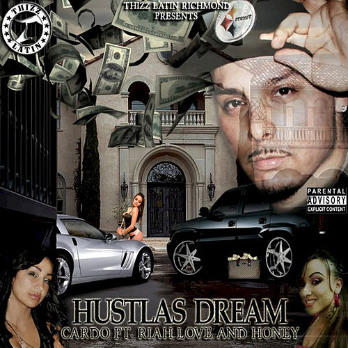 Play & Download Hustlas Dream (feat. Riah Love & Honey) by Cardo (Hip-Hop) | Napster