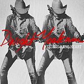 Play & Download Second Hand Heart by Dwight Yoakam | Napster