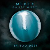 Play & Download In Too Deep by Mercy | Napster