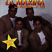 La Makina...A Mil by La Makina