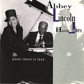 Play & Download When There Is Love by Abbey Lincoln | Napster
