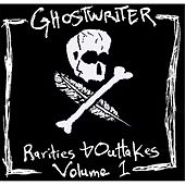 Rarities & Outtakes, Vol. 1 by The Ghostwriter