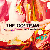 The Scene Between von The Go! Team