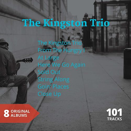 Play & Download The Kingston Trio (8 Original Albums) by The Kingston Trio | Napster