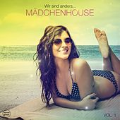 Mädchenhouse, Vol. 1 (Wir sind anders...) by Various Artists