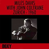 Play & Download Miles Davis with John Coltrane, Zurich, 1960 (Doxy Collection, Remastered, Live) by John Coltrane | Napster