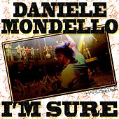 I'm Sure by Daniele Mondello