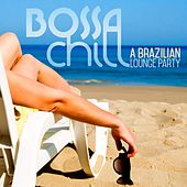 Bossa Chill (A Brazilian Lounge Party) by Various Artists