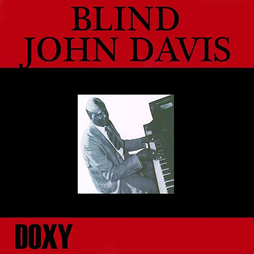 Play & Download Blind John Davis (Doxy Collection) by Blind John Davis | Napster