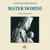 Mater domini (Canto gregoriano) by Fulvio Rampi Cantori Gregoriani
