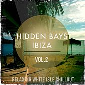 Hidden Bays - Ibiza, Vol. 2 (Relaxing WhiteIsland Chillout) by Various Artists