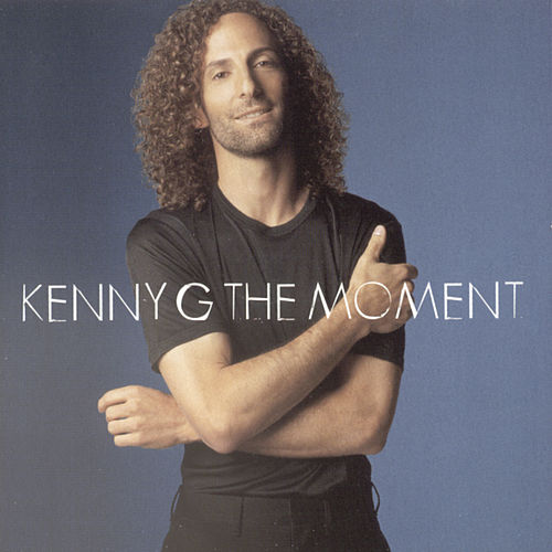 Play & Download The Moment by Kenny G | Napster