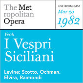 Play & Download Verdi: I Vespri Siciliani (March 20, 1982) by Metropolitan Opera | Napster
