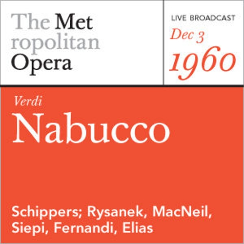 Play & Download Verdi: Nabucco (December 3, 1960) by Metropolitan Opera | Napster