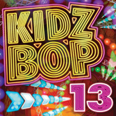 Play & Download Kidz Bop 13 by KIDZ BOP Kids | Napster