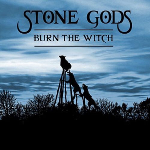 Play & Download Burn The Witch by Stone Gods | Napster