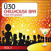 Play & Download Ü30 Chillhouse Bar Vol.1 by Various Artists | Napster