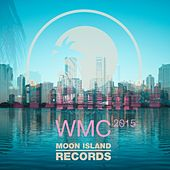 Play & Download Moon Island Records at WMC 2015 - EP by Various Artists | Napster