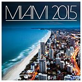 Miami 2015 - EP by Various Artists