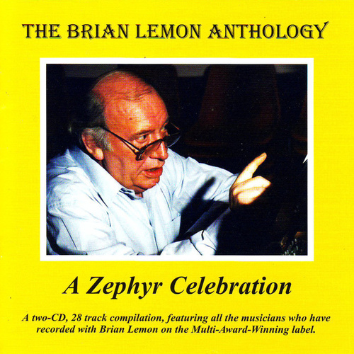 Play & Download The Brian Lemon Anthology - A Zephyr Celebration by Brian Lemon | Napster
