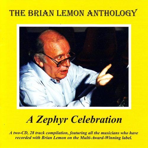 The Brian Lemon Anthology - A Zephyr Celebration by Brian Lemon