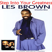 Play & Download Step Into your Greatness - The Les Brown Smoothe Mixx by Les Brown | Napster