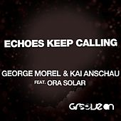 Echoes Keep Calling (feat. Ora Solar) by George Morel