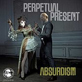 Absurdism, Pt. 1 - Single by Perpetual Present