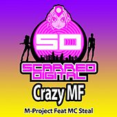 Play & Download Crazy MF (feat. MC Steal) by A M Project | Napster