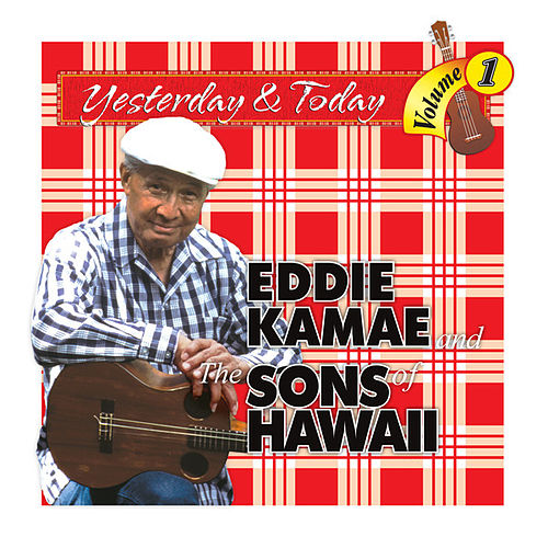 Yesterday & Today by Eddie Kamae