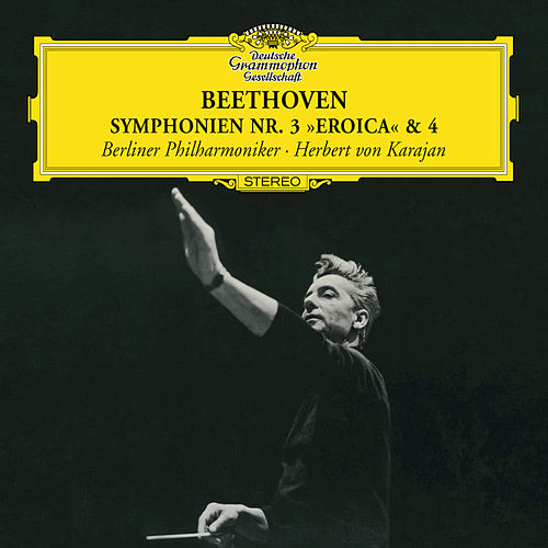 Play & Download Beethoven: Symphonies Nos.3 'Eroica' & 4 by Berliner Philharmoniker | Napster