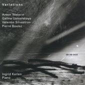 Webern, Silvestrov, Boulez:Variations by Ingrid Karlen