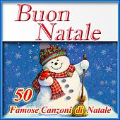 Play & Download Buon Natale: 50 famose canzoni di Natale by Various Artists | Napster
