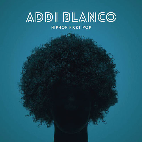 Play & Download HipHop fickt Pop by Addi Blanco | Napster