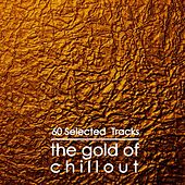 The Gold of Chillout (60 Selected Tracks) by Various Artists
