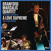 Play & Download Coltrane's A Love Supreme Live in Amsterdam by Branford Marsalis | Napster