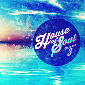 Play & Download House Of Soul, Vol. 3 by Various Artists | Napster