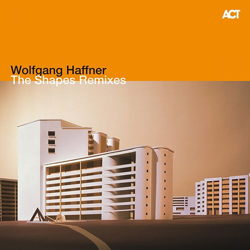 The Shapes Remixes by Wolfgang Haffner