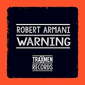 Play & Download Warning by Robert Armani | Napster