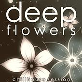 Deep Flowers (Chillhouse Session) by Various Artists