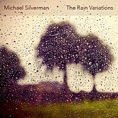The Rain Variations by Michael Silverman