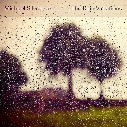 Play & Download The Rain Variations by Michael Silverman | Napster