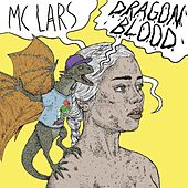 Play & Download Dragon Blood by MC Lars | Napster